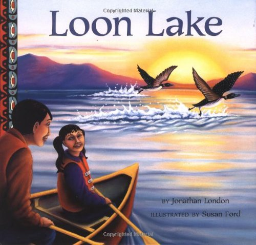 LOON LAKE (Signed by illustrator): London, Jonathan; Ford, Susan