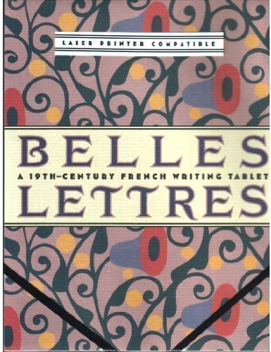 9780811820226: Belles Lettres A 19th Century French Writing Tablet (Belles Letters)