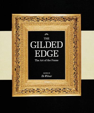 The Gilded Edge - The Art of the Frame: Wilner, Eli