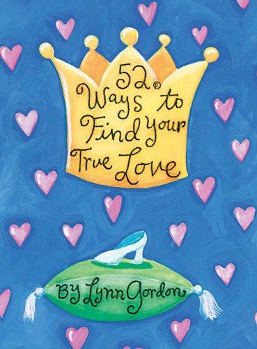 52 Ways to Find Your True Love (52 Series): Gordon, Lynn