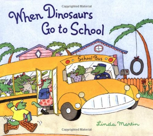 9780811820899: When Dinosaurs Go to School