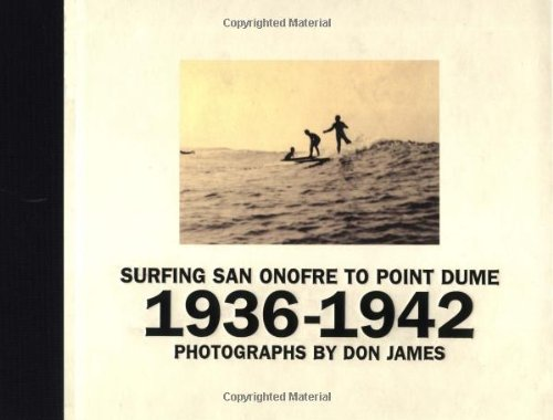 9780811821100: Surfing San Onofre to Point Dume: 1936-1942