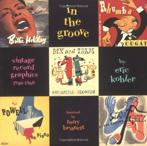 In the Groove: Vintage Record Graphics 1940-1960: Kohler, Eric