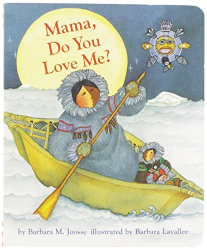 9780811821315: Mama Do You Love Me?: (Children's Storytime Book, Arctic and Wild Animal Picture Book, Native American Books for Toddlers)