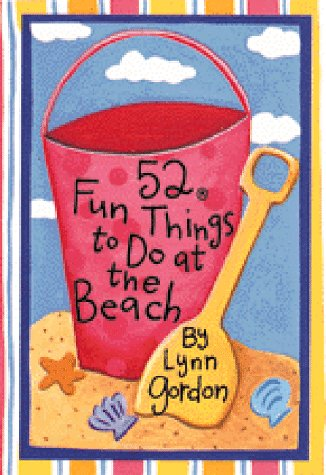 52 Fun Things to Do at the Beach: Lynn Gordon
