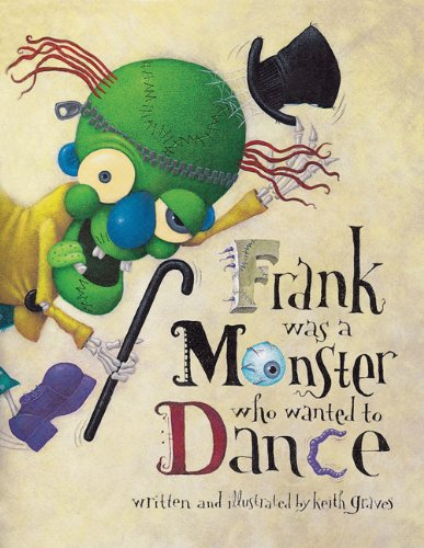 9780811821698: Frank Was a Monster Who Wanted to Dance