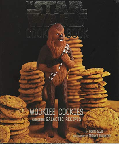 9780811821841: The Star Wars Cook Book: Wookiee Cookies and Other Galactic Recipes