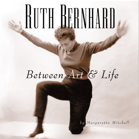 Ruth Bernhard - Between Art and Life: Margaretta Mitchell