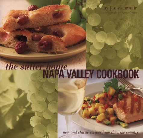 9780811822008: Sutter Home Napa Valley Cookbook: New and Classic Recipes