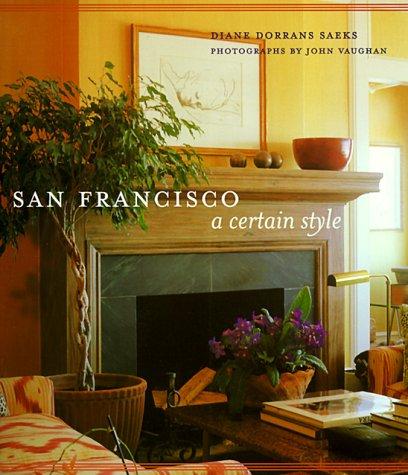 9780811822343: San Francisco: A Certain Style