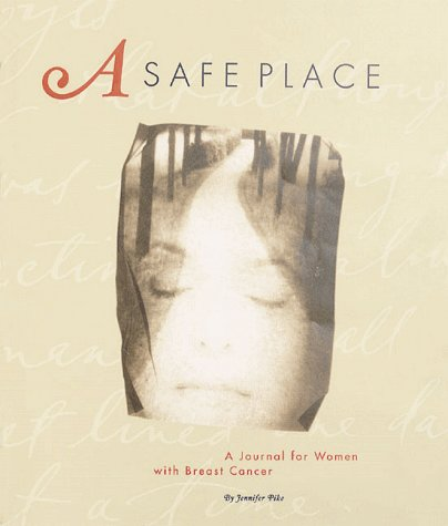 9780811822671: A Safe Place: A Journal for Women with Breast Cancer