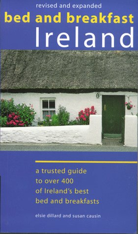 9780811822756: Bed and Breakfast Ireland: A Trusted Guide to over 400 of Ireland's Best Bed and Breakfasts