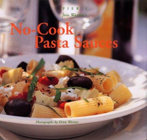 No Cook Pasta Sauces (Pier 1 pb*OSI: Joie Warner
