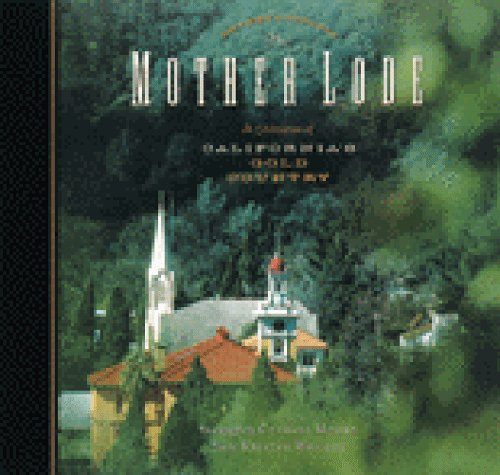9780811823579: The Mother Lode: A Celebration of California's Gold Country