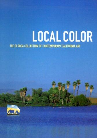 9780811823777: Local Color: The di Rosa Collection of Contemporary California Art