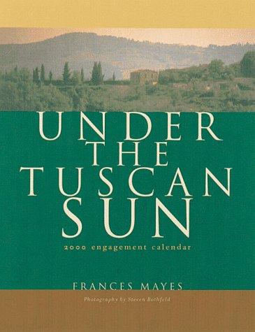 9780811823869: Under the Tuscan Sun: 2000 Engagement Calendar