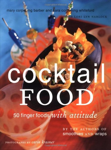 Cocktail Food : 50 Finger Foods With Attitude