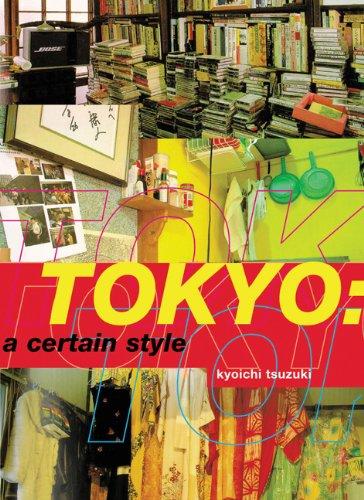 Tokyo : A Certain Style: Kyoichi Tsuzuki