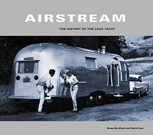 9780811824712: Airstream: The History of the Land Yacht