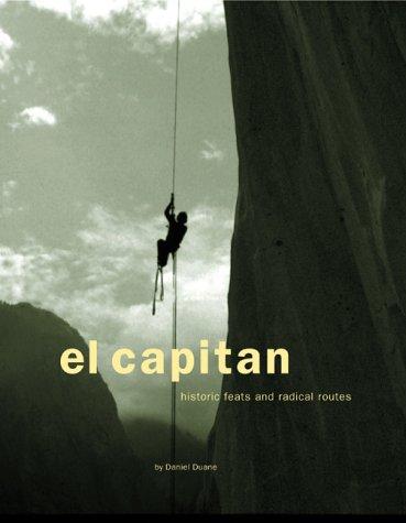 9780811824842: El Capitan: Historic Feats and Radical Routes