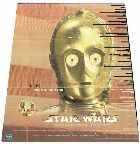 9780811824873: C-3PO : Tales of the Golden Droid (Star Wars Masterpiece Edition)