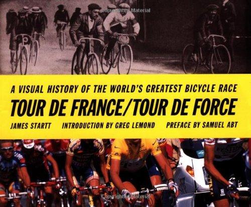 Tour de France/Tour de Force: A Visual: James Startt; Preface-Samuel