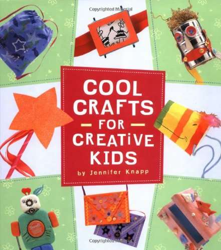 9780811824989: Cool Crafts for Creative Kids