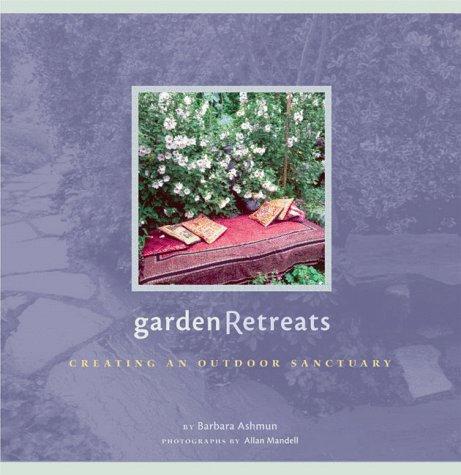 9780811825009: Garden Retreats: Creating an Outdoor Sanctuary