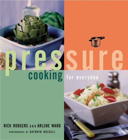 Pressure Cooking for Everyone (0811825256) by Rick Rodgers; Arlene Ward