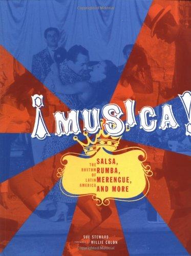 9780811825665: Musica!: The Rhythm of Latin America - Salsa, Rumba, Merengue, and More