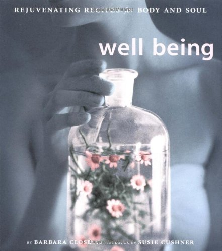 9780811825931: Well Being: Rejuvenating Recipes for the Body and Soul