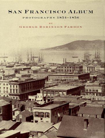 9780811826303: San Francisco Album: Photographs, 1854-56