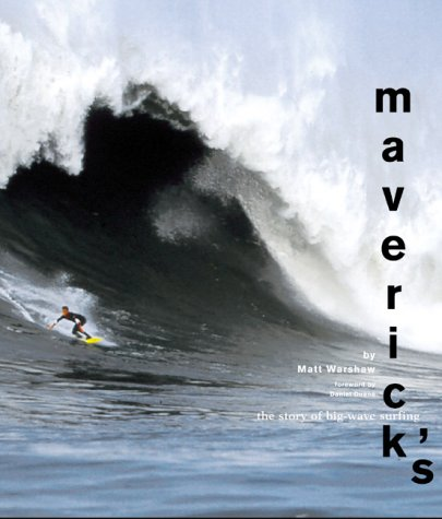 9780811826525: Maverick's: The History and Culture of Big Wave Surfing