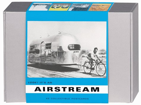 Look! It's An Airstream: 40 Collectible Postcards: Bryan Burkhart