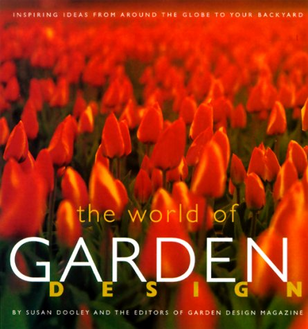 9780811826563: World of Garden Design: Inspiring Ideas from Around the Globe to Your Backyard