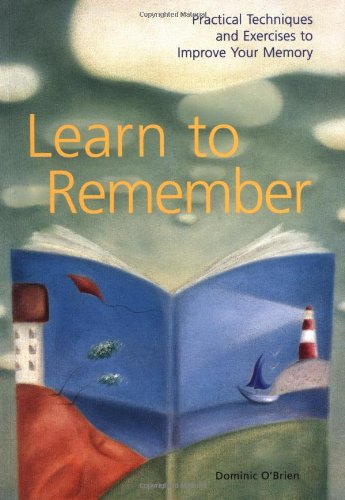 Learn to Remember: Practical Techniques and Exercises to Improve Your Memory (0811827151) by Dominic O'Brien