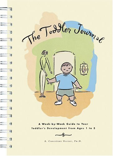 9780811827560: The Toddler Journal : A Week-By-Week Guide to Your Toddler's Development from Ages 1 to 3