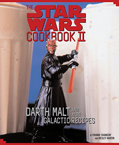 9780811828031: The Star Wars Cookbook II: Darth Malt and More Galactic Recipes