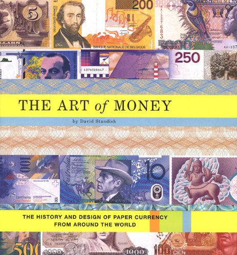 9780811828055: The Art of Money: The History and Design of Paper Currency from Around the World