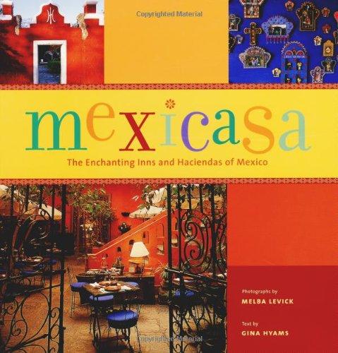 9780811828062: Mexicasa: The Enchanting Inns and Haciendas of Mexico
