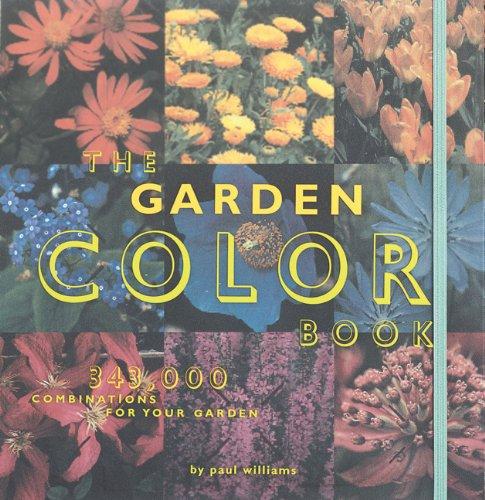 9780811828345: The Garden Colour Book: 343, 000 Combinations for Your Garden