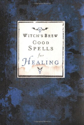 9780811828468: Witch's Brew: Good Spells for Healing