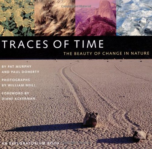 9780811828574: TRACES OF TIME ING: The Beauty of Change in Nature (An Exploratorium Book)