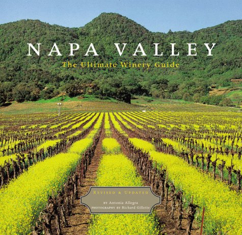 9780811828581: Napa Valley: The Ultimate Winery Guide