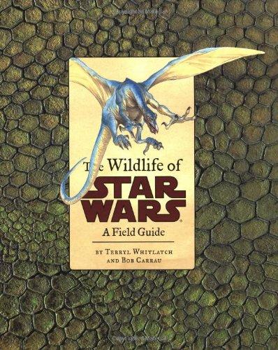 9780811828697: WILDLIFE OF STAR WARS GEB: A Field Guide