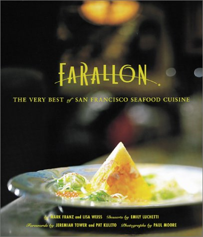 The Farallon Cookbook: The Very Best of San Francisco Cuisine: Franz, Mark; Weiss, Lisa (SIGNED)