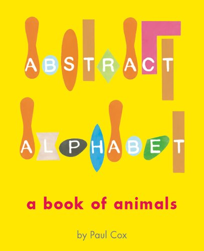 Abstract Alphabet: A Book of Animals