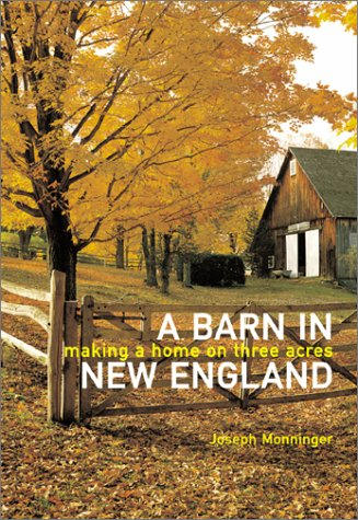 9780811829748: A Barn in New England: Making a Home on Three Acres