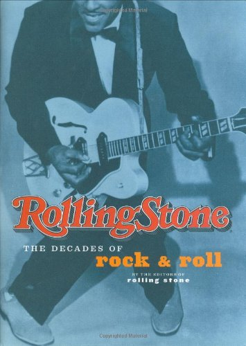 Rolling Stone: The Decades of Rock & Roll (0811829782) by Stone, Rolling