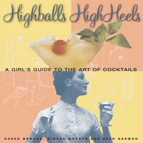 9780811830171: Highballs High Heels: A Girls Guide to the Art of Cocktails